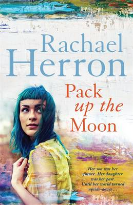 Pack Up the Moon by Rachael Herron