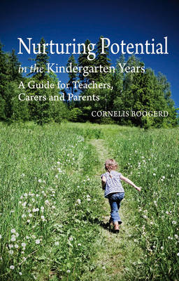 Nurturing Potential in the Kindergarten Years: A Guide for Teachers, Carers and Parents by Cornelis Boogerd
