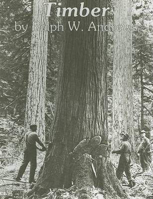 Timber by Ralph W. Andrews