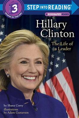 Hillary Clinton: The Life of a Leader by Shana Corey