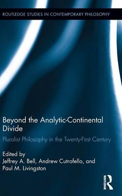 Beyond the Analytic-Continental Divide by Jeffrey A. Bell
