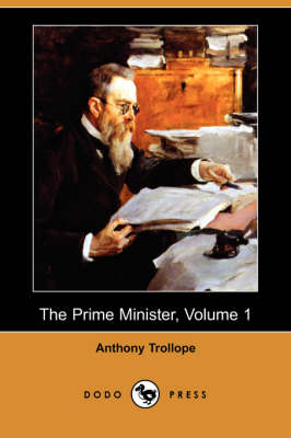 The Prime Minister, Volume 1 (Dodo Press) by Anthony Trollope