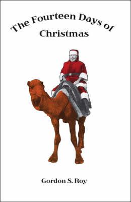 The Fourteen Days of Christmas by Gordon S. Roy