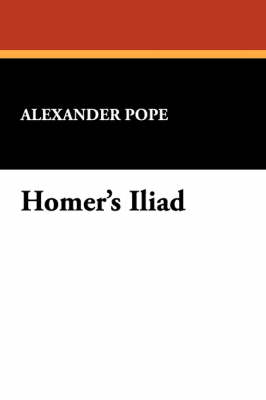Homer's Iliad by Alexander Pope