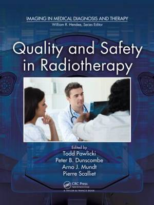 Quality and Safety in Radiotherapy by Todd Pawlicki