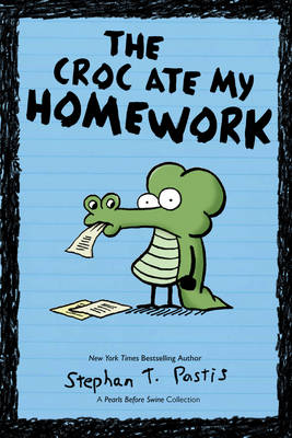 The Croc Ate My Homework by Stephan Pastis