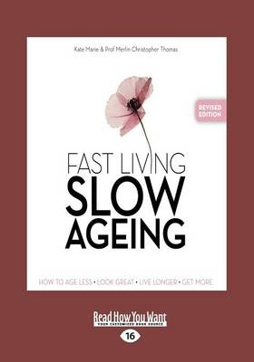Fast Living, Slow Ageing by Christopher Merlin Thomas