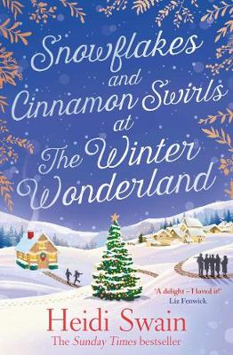 Snowflakes and Cinnamon Swirls at the Winter Wonderland: The perfect Christmas read to curl up with this winter by Heidi Swain