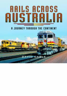 Rails Across Australia by David Cable