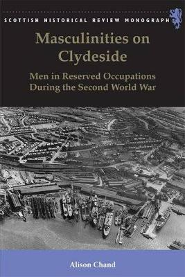Masculinities on Clydeside by Alison Chand