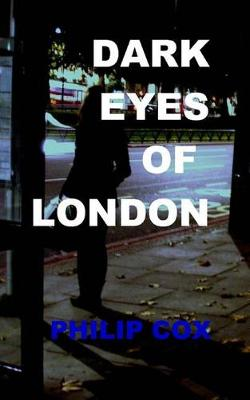 Dark Eyes of London by Cox Philip