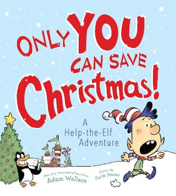 Only You Can Save Christmas! by Adam Wallace