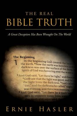 The Real Bible Truth by Ernie Hasler