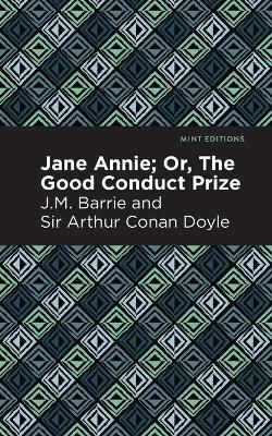 Jane Annie: Or, The Good Conduct Prize by J.M. Barrie and Sir Arthur Conan Doyle