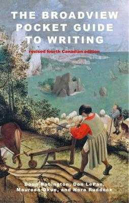 The Broadview Pocket Guide to Writing: Revised Fourth Canadian Edition by Doug Babington
