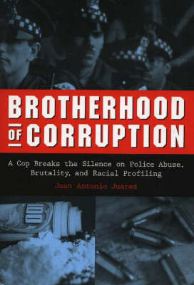 Brotherhood of Corruption by Juan Antonio Juarez