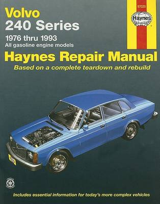 Volvo 240 Series (1976-1993) Automotive Repair Manual by Robert Maddox