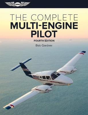 The Complete Multi-Engine Pilot by Bob Gardner