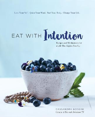 Eat with Intention by Cassandra Bodzak