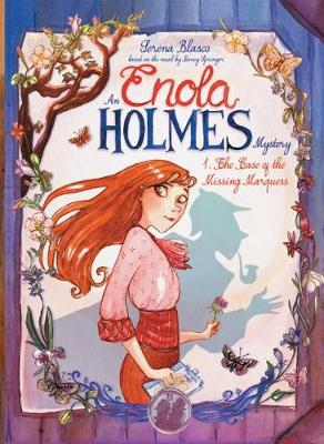 Enola Holmes: #1 The Case Of The Missing Marquess by Serena Blasco