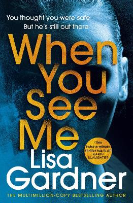 When You See Me: the top 10 bestselling thriller by Lisa Gardner