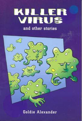 Killer Virus: Short Stories for Boys by Goldie Alexander