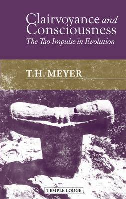 Clairvoyance and Consciousness by T. H. Meyer