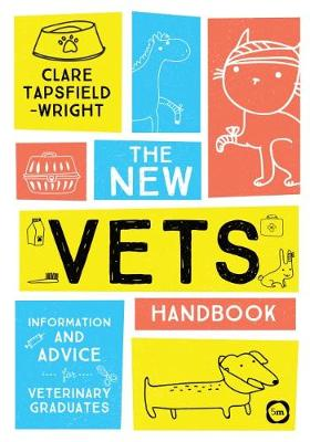 The New Vet's Handbook by Clare Tapsfield-Wright