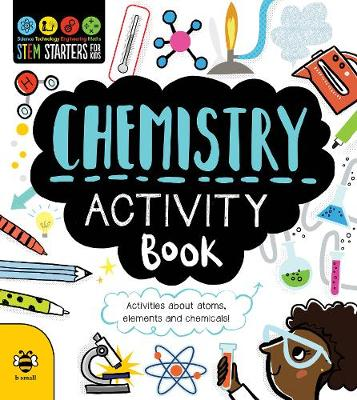 Chemistry Activity Book: Activities About Atoms, Elements and Chemicals! by Jenny Jacoby