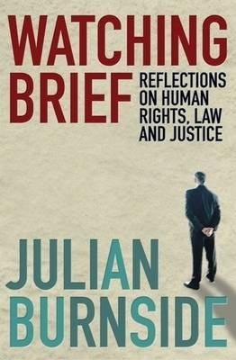 Watching Brief: Reflections On Human Rights, Law, And Justice book