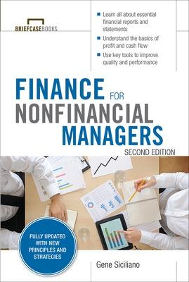 Finance for Nonfinancial Managers, Second Edition (Briefcase Books Series) by Gene Siciliano