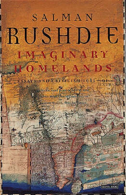 Imaginary Homelands by Salman Rushdie