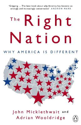 The Right Nation: Why America is Different by Adrian Wooldridge