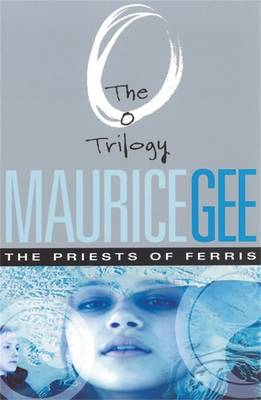 The Priests Of Ferris: The O Trilogy Volume 2 by Maurice Gee