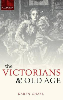 Victorians and Old Age by Karen Chase