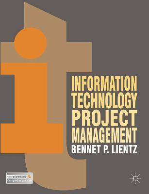 Information Technology Project Management by Bennet Lientz