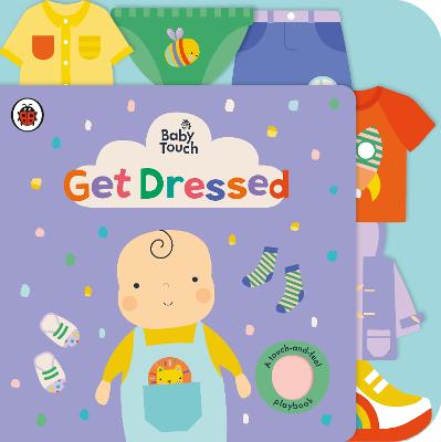 Baby Touch: Get Dressed: A touch-and-feel playbook book