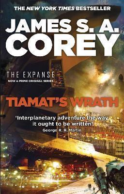 Tiamat's Wrath: Book 8 of the Expanse (now a Prime Original series) by James S. A. Corey
