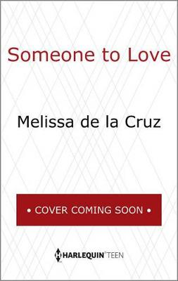 Someone to Love by Melissa de la Cruz