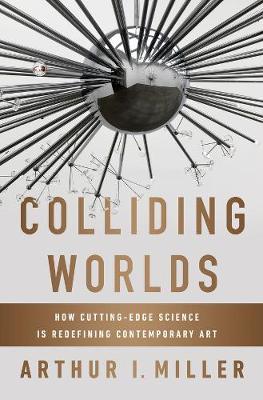 Colliding Worlds by Arthur I. Miller