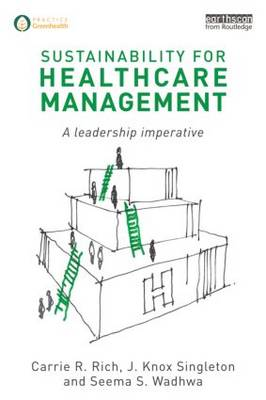 Sustainability for Healthcare Management by Carrie R. Rich