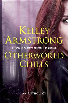 Otherworld Chills by Kelley Armstrong