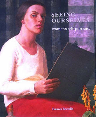 Seeing Ourselves: Women's Self-portraits book