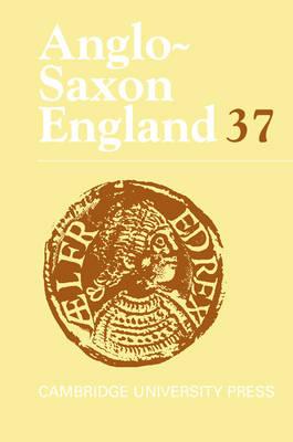 Anglo-Saxon England: Volume 37 book
