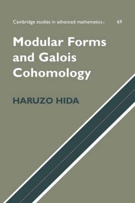 Modular Forms and Galois Cohomology by Haruzo Hida