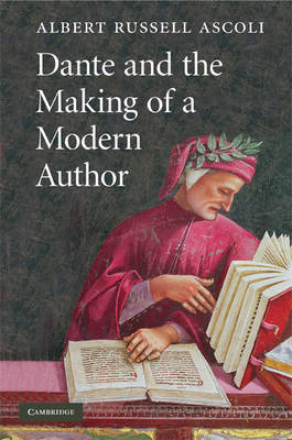 Dante and the Making of a Modern Author book