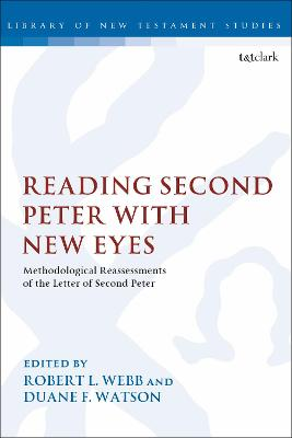Reading Second Peter with New Eyes: Methodological Reassessments of the Letter of Second Peter by Robert L. Webb