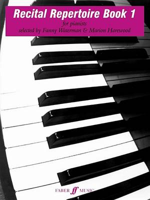 Recital Repertoire  Book 1 by Fanny Waterman