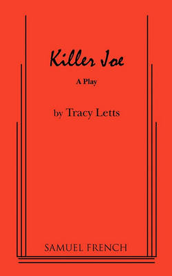 Killer Joe by Tracy Letts