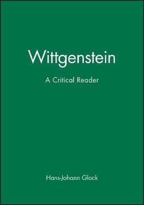 Wittgenstein: A Critical Reader by Hans-Johann Glock
